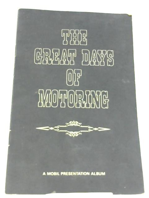 The Great Days Of Motoring, A Mobil Presentation Album By Unknown