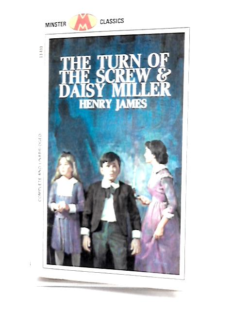 Turn of the Screw & Daisy Miller By James, Henry.