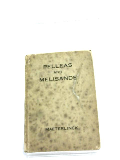 Pelleas and Melisande By Maurice Maeterlinck