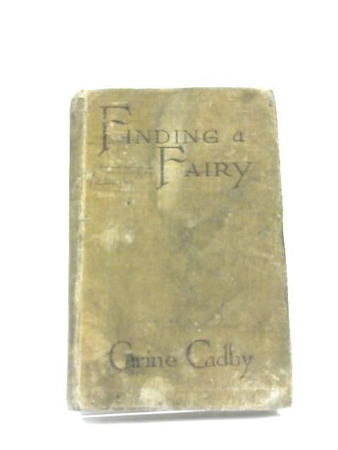 Finding A Fairy by Carine Cadby,