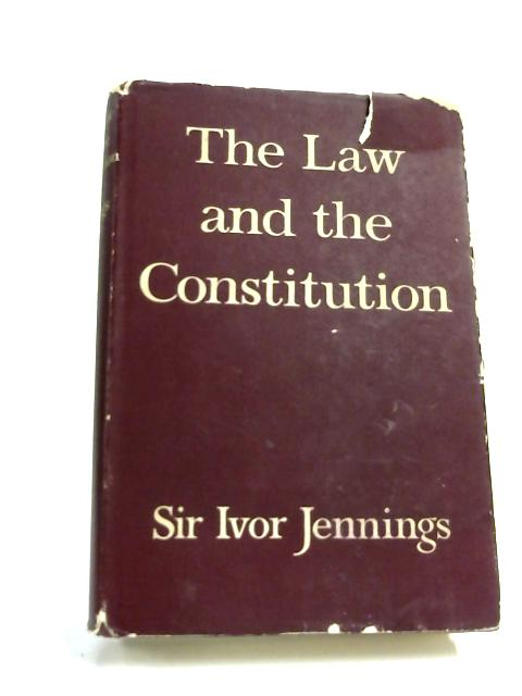 The Law and the Constitution by Sir Ivor Jennings