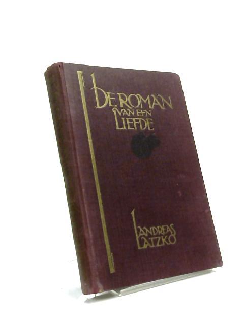 De Roman van een Liefde en Andere Novellen By Andreas Latzko