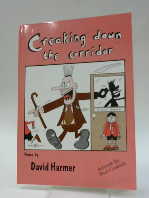 Creaking Down the Corridor By David Harmer, Paul Cookson