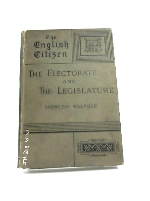 The Electorate and the Legislature by Spencer Walpole,