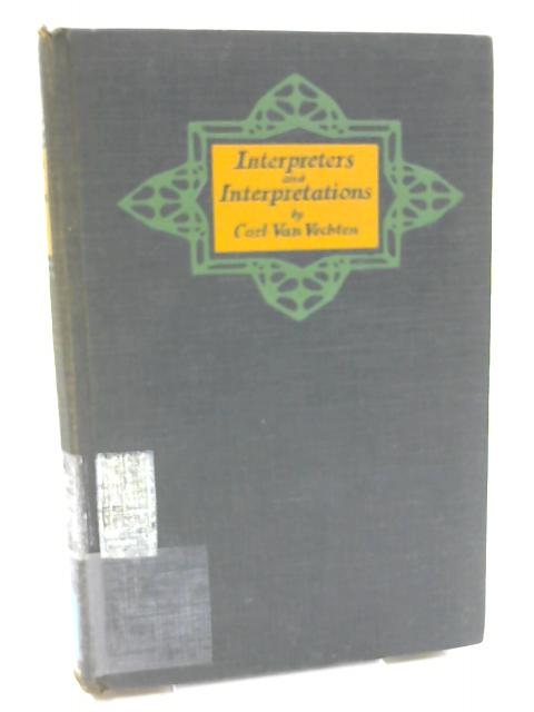 Interpreters and Interpretations By Carl Van Vechten