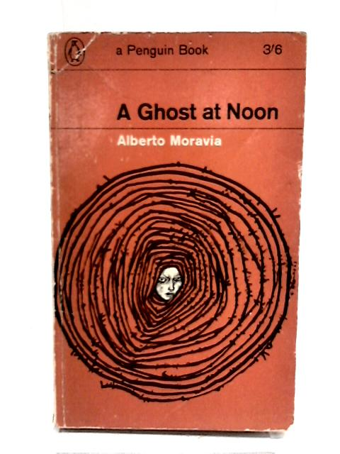 A Ghost at Noon by Moravia, Alberto