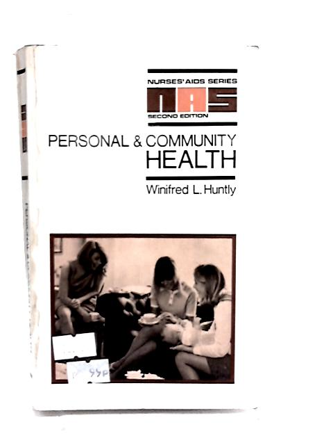 Personal and Community Health By Winifred L. Huntly