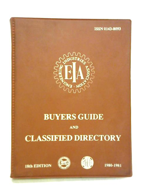 Engineering Industries Association, Buyers Guide and Classified Directory, 1980 - 1981 by Not Stated