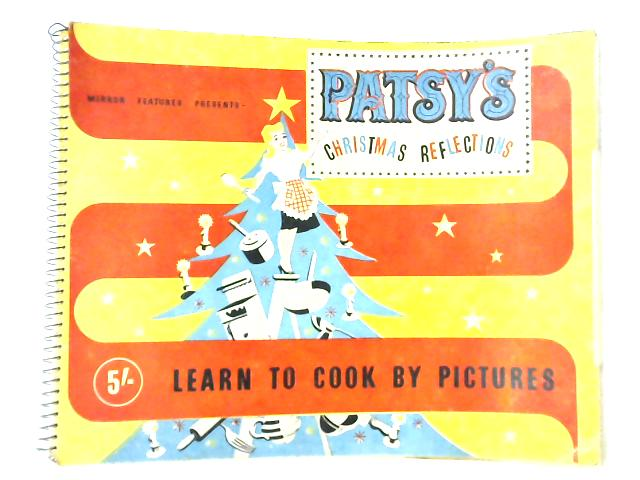 Patsy's Christmas Reflections, Learn to Cook by Pictures by Anon