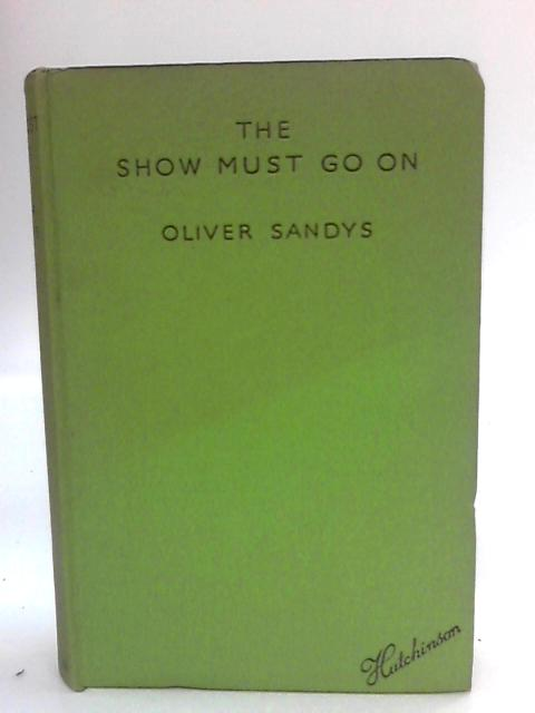 The Show Must Go On By Oliver Sandys