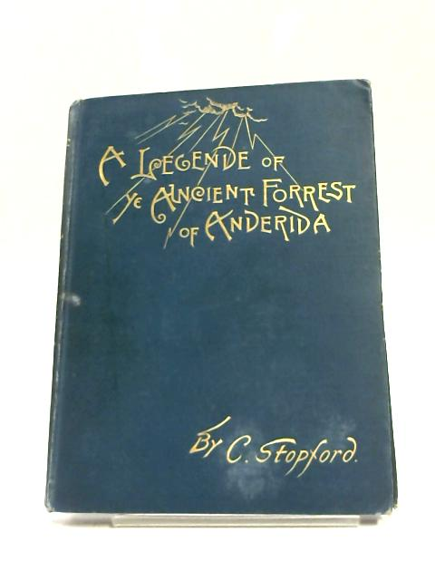 The Forest of Anderida by C. Stopford