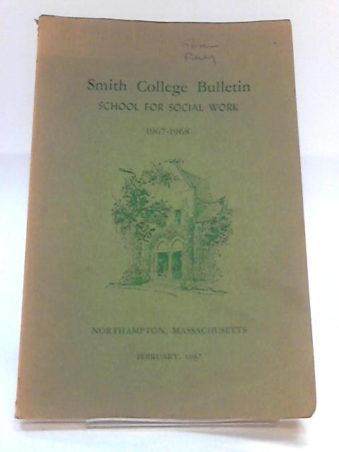 Smith College Bulletin: School for Social Work 1967-1968 By Unknown