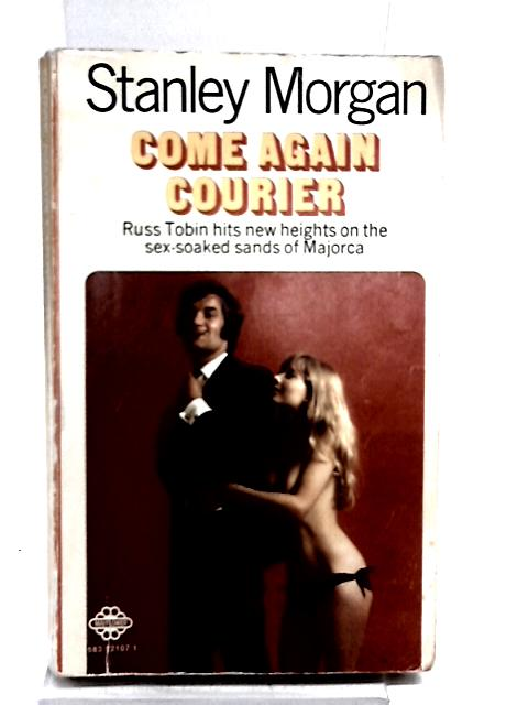 Come Again Courier by Stanley Morgan