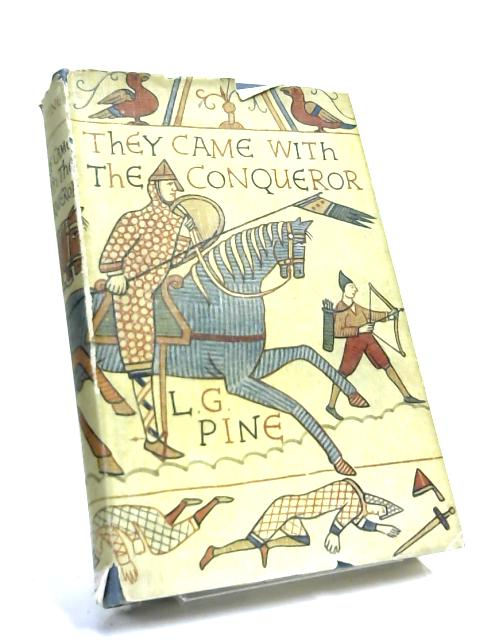 They Came With The Conqueror By L. G. Pine