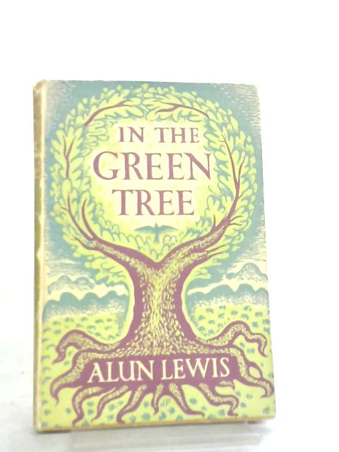 In the Green Tree by Alun Lewis