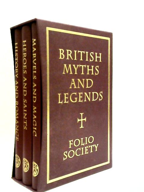 British Myths And Legends (Folio Society Three-Volume Set) - english by Richard Barber, (Ed)
