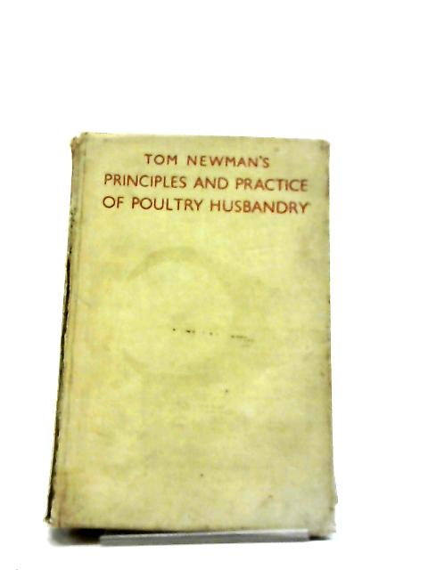 Principles And Practice Of Poultry Husbandry by Tom Newman