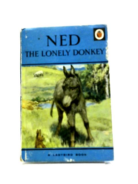 Ned The Lonely Donkey by Noel Barr