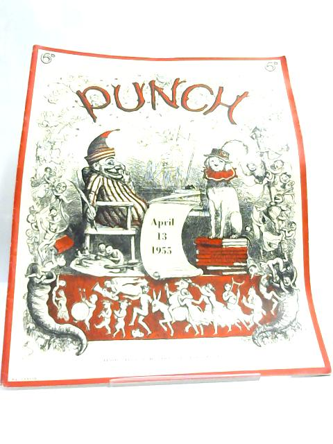 Punch, Vol. CCXXVIII, April 13 1955 By Anon