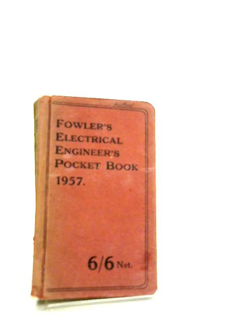 Fowler's Electrical Engineer's Pocket Book 1957 by William H. Fowler
