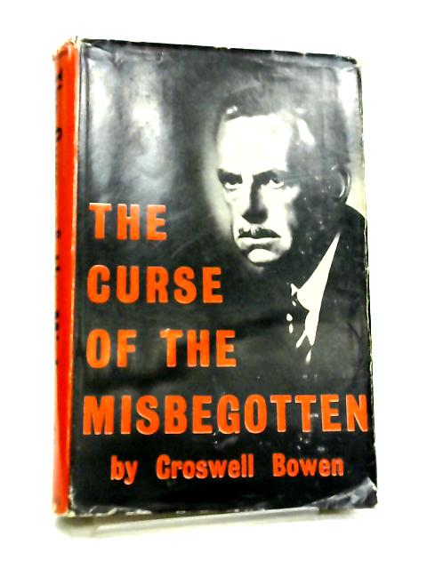 The Curse of the Misbegotten by Croswell Bowen