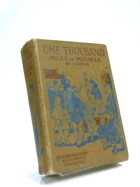 A Thousand Miles of Miracle in China by Archibald E. Glover