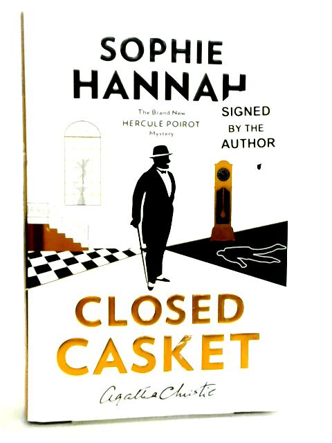 Closed Casket, The New Hercule Poirot Mystery by Sophie Hannah