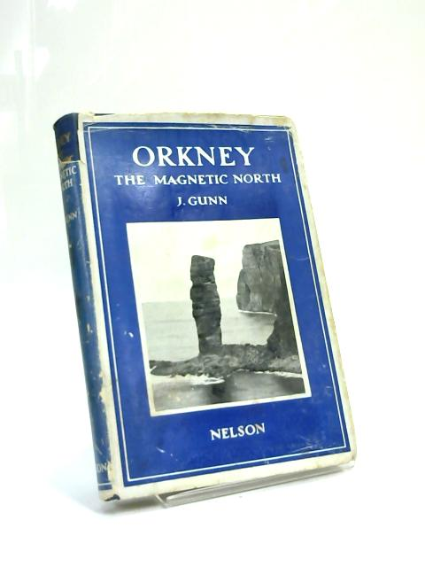 Orkney: The Magnetic North by John Gunn