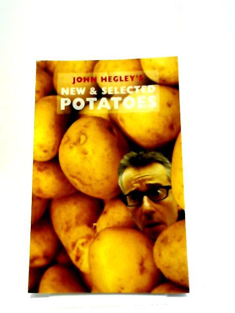 New & Selected Potatoes by John Hegley