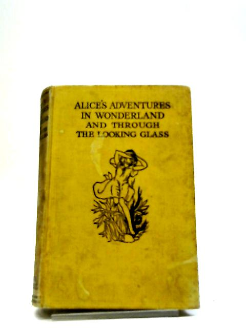 Alice's Adventure In Wonderland And Through The Looking Glass by Lewis Carroll