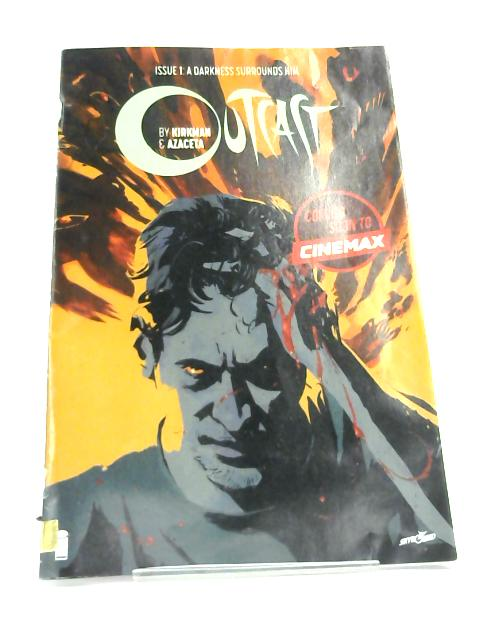 Outcast Issue 1 Volume 25 By Kirkman & Azaceta