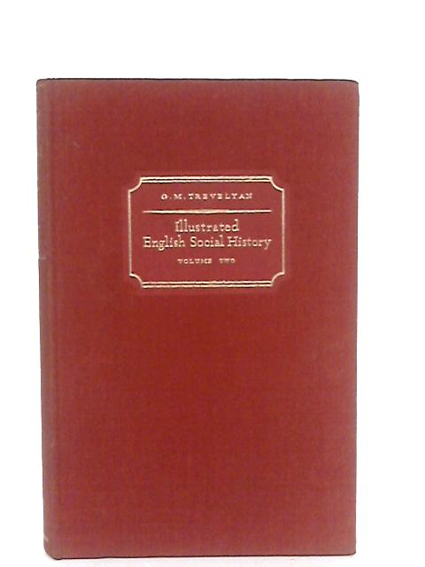 Illustrated English Social History, Vol. 2: The Age of Shakespeare and the Stuart Period By G. M Trevelyan