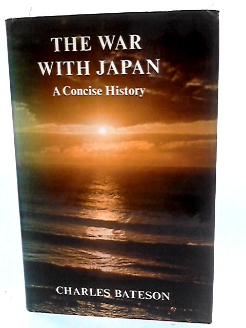 The War with Japan by Bateson, Charles