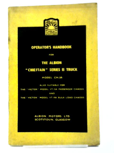 Operator manual albion chieftan series II truck by Anon