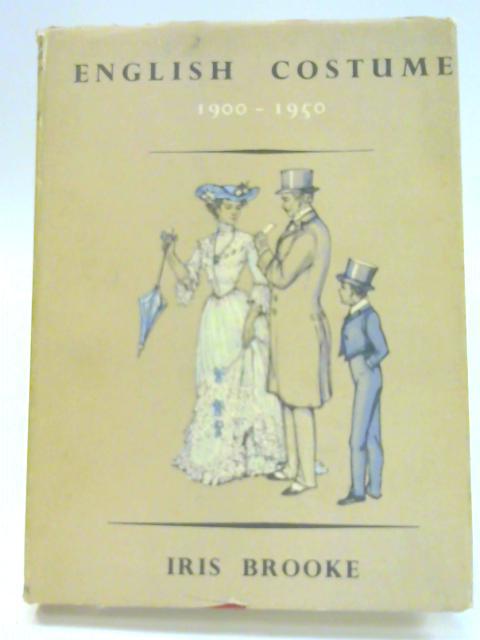 English costume, 1900-1950 by Iris Brooke