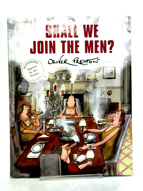 Shall We Join the Men? by Oliver Preston