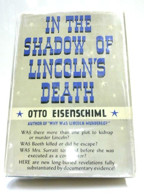 In the Shadow of Lincoln's Death by Eisenschiml, Otto