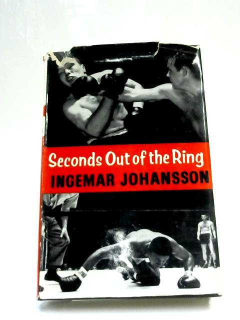 Seconds Out of the Ring by Ingemar Johansson