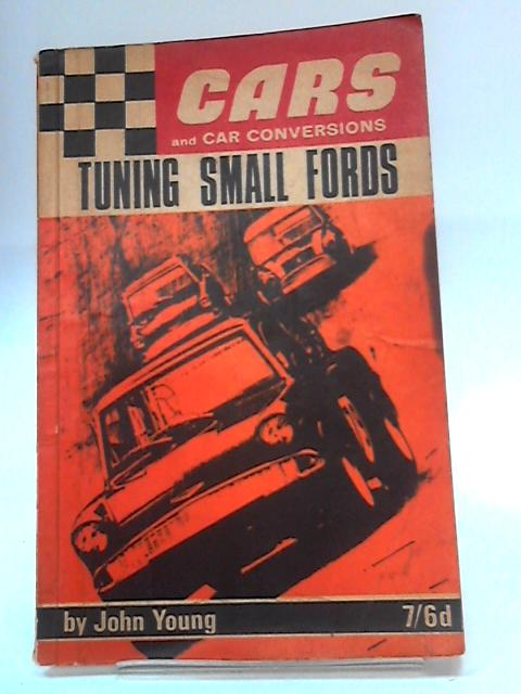 Tuning Small Fords (Cars and Car Conversions) by John Young