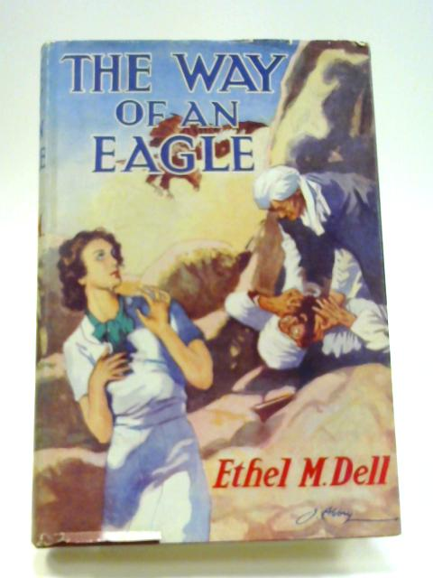 The Way of an Eagle by Ethel M. Dell