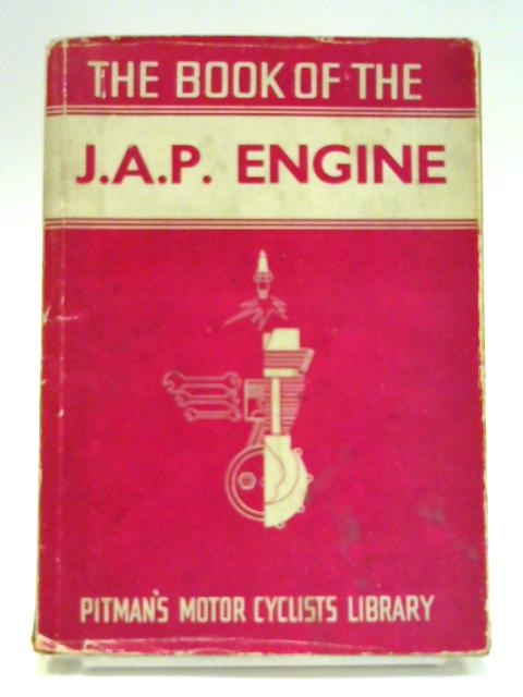 The Book of the J.A.P. Engine by W. C. Haycraft