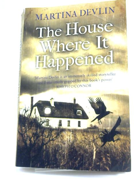 The House Where it Happened by Martina Devlin