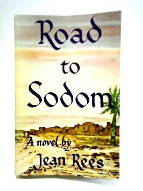 Road to Sodom by Rees, Jean Anglin