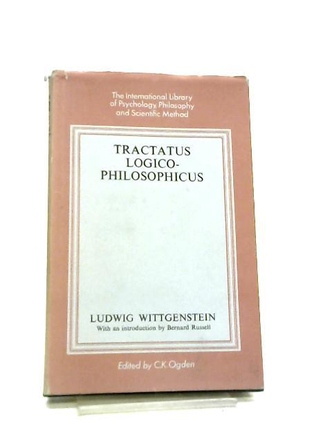 Tractatus Logico-Philosophicus by Luwig Wittgenstein