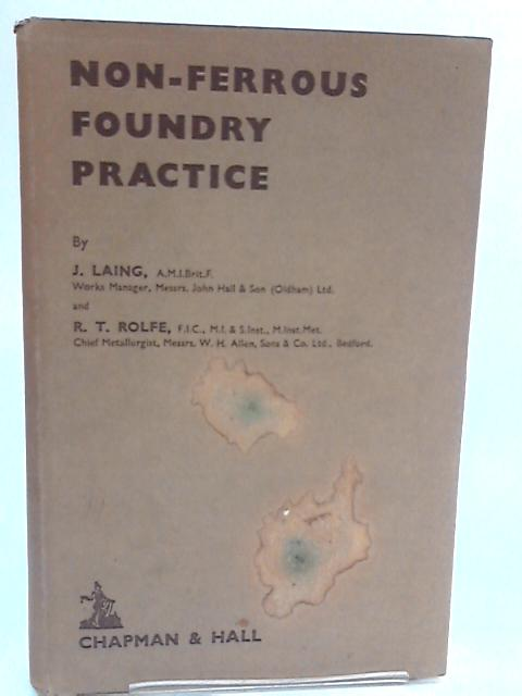 Non-Ferrous Foundry Practice by Laing, J, Rolfe, R T