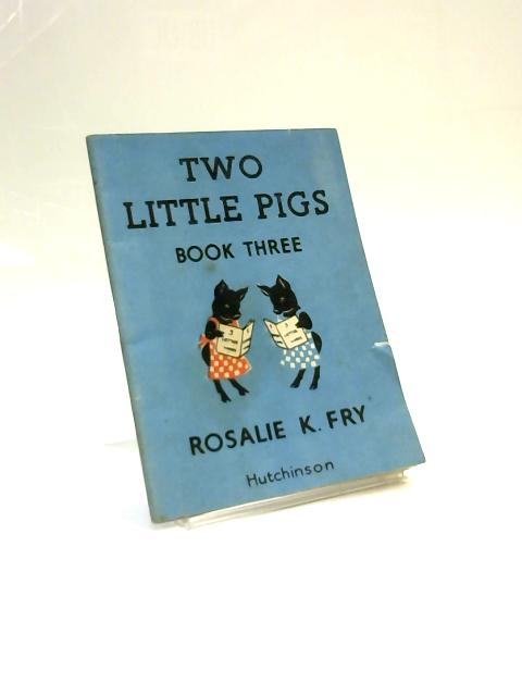 Two Little Pigs by Rosalie Kingsmill Fry