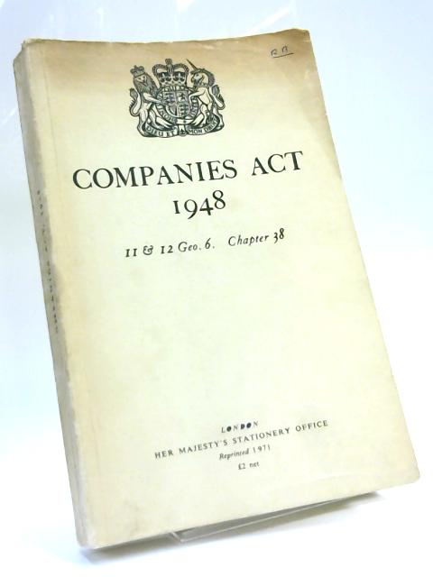 Companies act 1948 II & 12 Geo 6 Chapter 38 By Anon