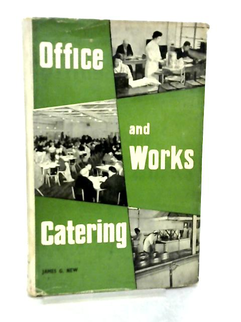 Office and Works Catering By James G. New