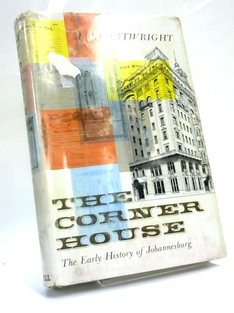 Golden age: The story of industrialization of South Africa and the part played in it by the Corner House group of companies 1910-1967, By Alan Patrick Cartwright