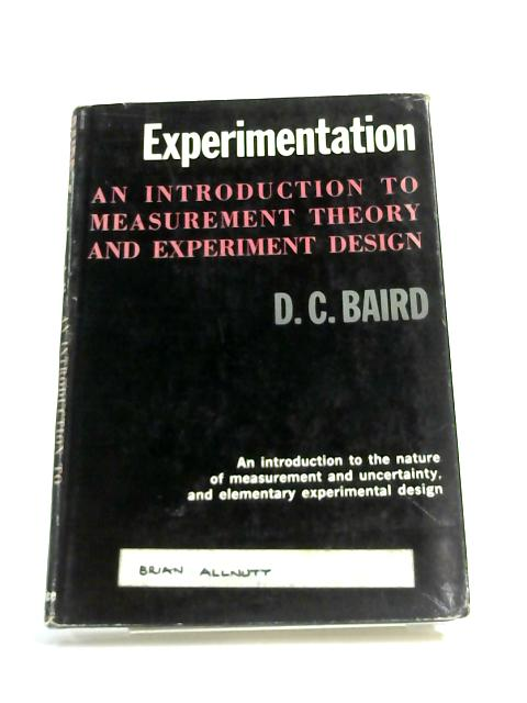 Experimentation: Introduction to Measurement Theory By Baird, D.C.